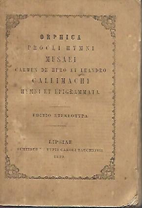 Orphica, Procli Hymni, Musaei Carmen de Hero et Leandro, Callimachi Hymni et Epigrammata